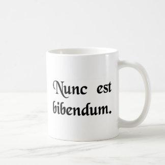 Now we must drink. coffee mug