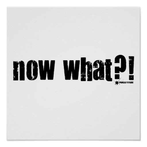 Now What? Print
