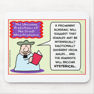 NOWSTRADAMUS feminists hysterical Mousepads