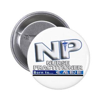 NP - BORN TO CARE SLOGAN - NURSE PRACTITIONER 6 CM ROUND BADGE