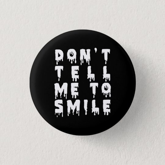 Nu Goth Don't Tell Me To Smile 3 Cm Round Badge