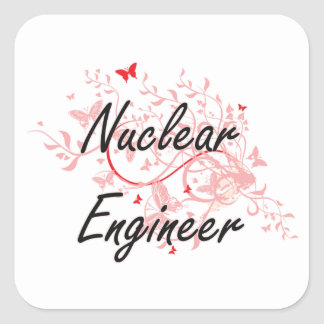 Nuclear Engineer Artistic Job Design with Butterfl Square Sticker