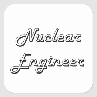 Nuclear Engineer Classic Job Design Square Sticker