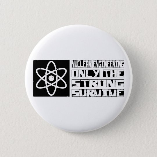Nuclear Engineering Survive 6 Cm Round Badge