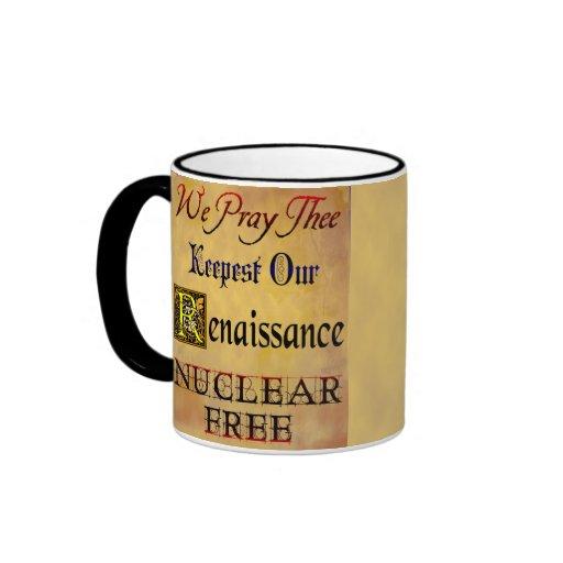Nuclear Free Renaissance Saying Mug