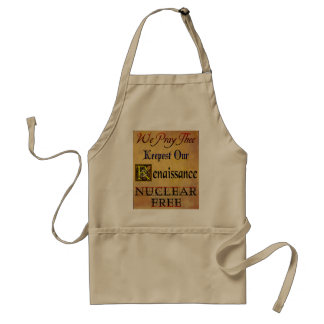 Nuclear Free Renaissance Saying Standard Apron