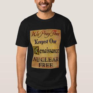 Nuclear Free Renaissance Saying Tees