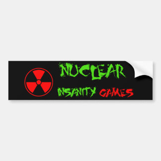 Nuclear Insanity Games Bumper Sticker