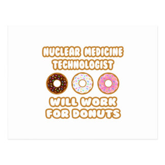 Nuclear Med Tech .. Will Work For Donuts Post Cards