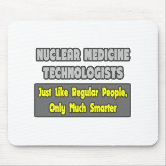 Nuclear Medicine Technologists .. Smarter Mousepad
