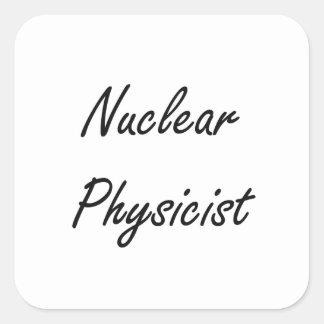 Nuclear Physicist Artistic Job Design Square Sticker