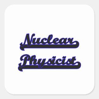 Nuclear Physicist Classic Job Design Square Sticker