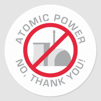 nuclear power - NO thank you Round Sticker