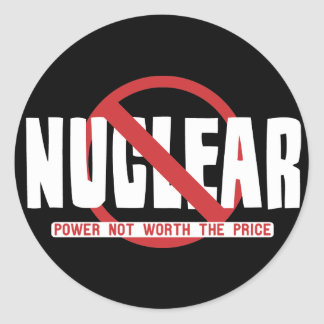 Nuclear - Power not worth the Price Round Sticker
