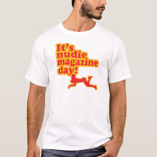 Nudie Magazine Day! T-Shirt