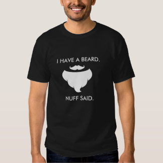 NUFF SAID bearded mans t-shirt