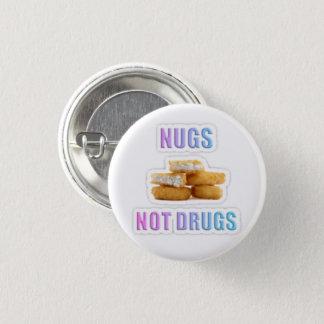 Nugs, not Drugs! 3 Cm Round Badge