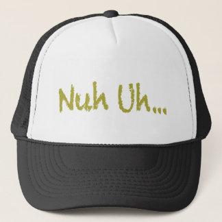 Nuh Uh Cap