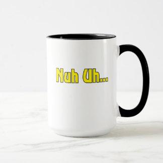 Nuh Uh Coffee Mug