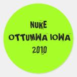 NUKE OTTUMWA IOWA 2010 ROUND STICKER
