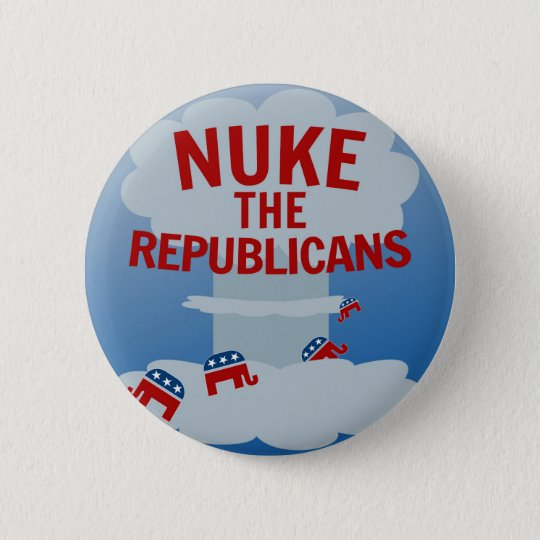 Nuke the Republicans Pins