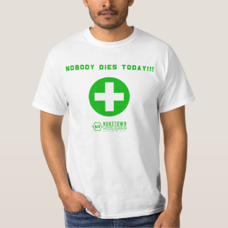 "Nuketown Hooligans ""Nobody Dies Today""  T-shirt"