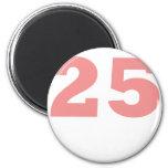 Number 25! 6 cm round magnet