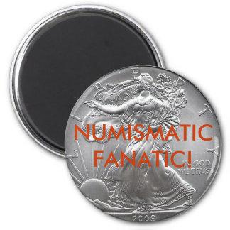 NUMISMATIC FANATIC Magnet