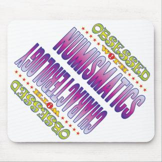 Numismatics 2 Obsessed Mouse Pad