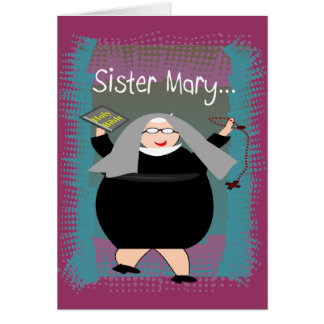 Nun Cards~~Silly Catholic Nun Humor Greeting Card