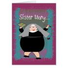 Nun Cards~~Silly Catholic Nun Humour Card