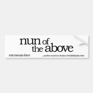 nun of the above bumper sticker