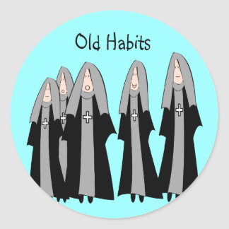 "Nuns ""Old Habits"" Hilarious Nun Gifts Stickers"
