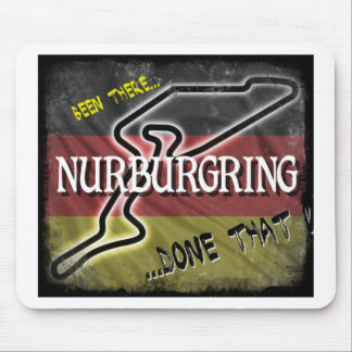 Nurburgring - Been There Done That.jpg Mouse Pad