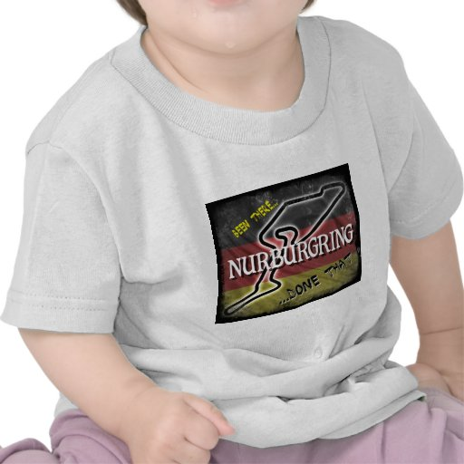 Nurburgring - Been There Done That.jpg Tshirts