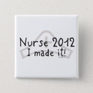 Nurse 2012 - I made it! 15 Cm Square Badge