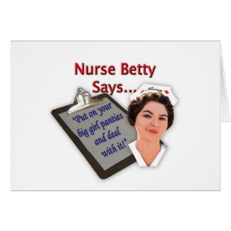 "Nurse Betty Says, ""Put on your big girl panties, Greeting Card"