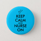 Nurse Gift Stethoscope Keep Calm and Nurse On 6 Cm Round Badge