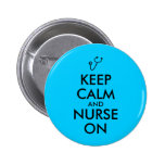 Nurse Gift Stethoscope Keep Calm and Nurse On 6 Cm Round Badge