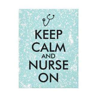 Nurse Gift Stethoscope Keep Calm and Nurse On Stretched Canvas Prints