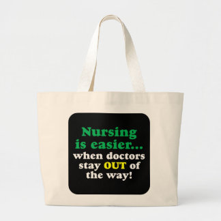 Nurse - Just stay out of the way Tote Bags