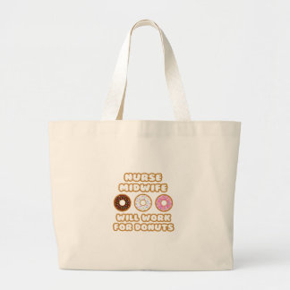 Nurse Midwife .. Will Work For Donuts Canvas Bags
