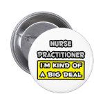 Nurse Practitioner .. I'm Kind of a Big Deal 6 Cm Round Badge
