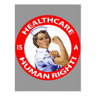 "Nurse ""Rosie"" says ""Healthcare is a Human Right!"" Postcard"