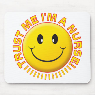 Nurse Trust Me Smiley Mouse Mat