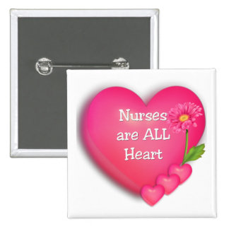 Nurses are ALL Heart Pinback Buttons
