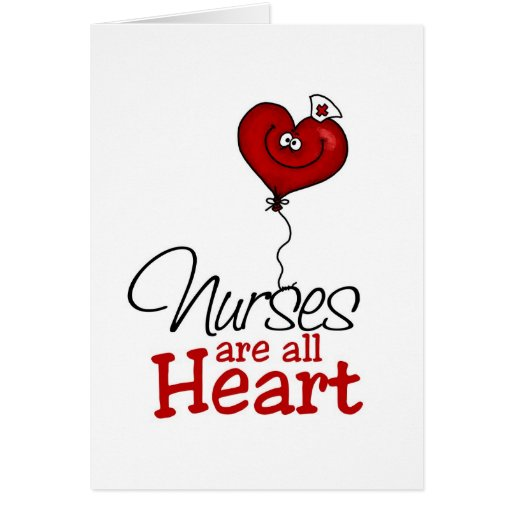 Nurses are all heart greeting cards