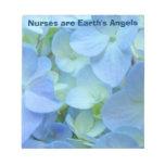 Nurses are Earth's Angels notepads Hydrangeas
