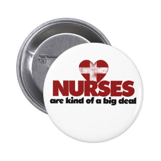 Nurses are kind of a big deal 6 cm round badge