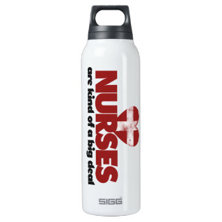 Nurses are kind of a big deal 16 oz insulated SIGG thermos water bottle